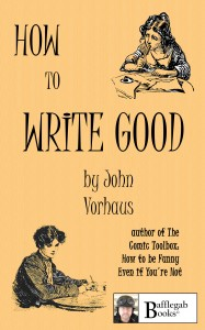 06/29 How to Write Good: Masterclass w/ John Vorhaus